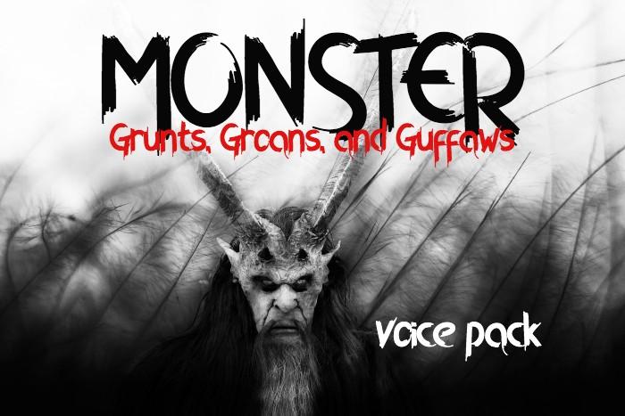 MONSTER grunts, groans, and guffaws