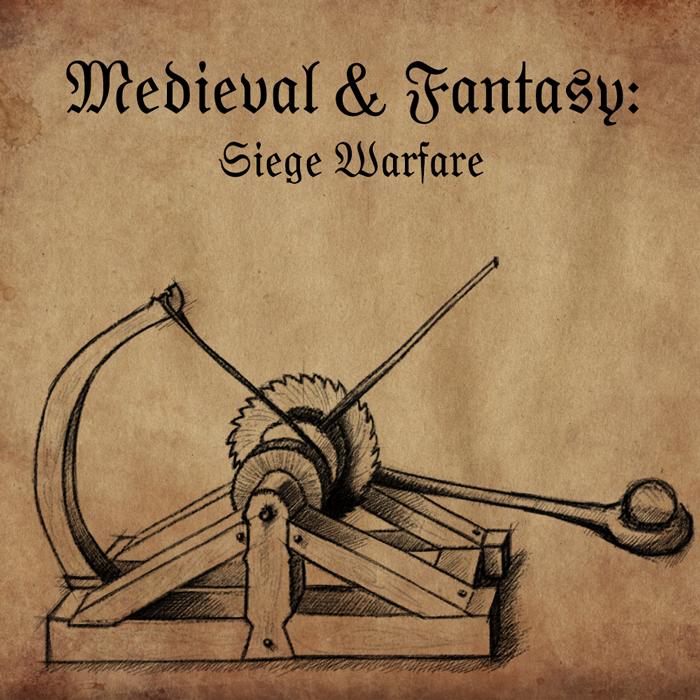 Medieval & Fantasy: Siege Warfare