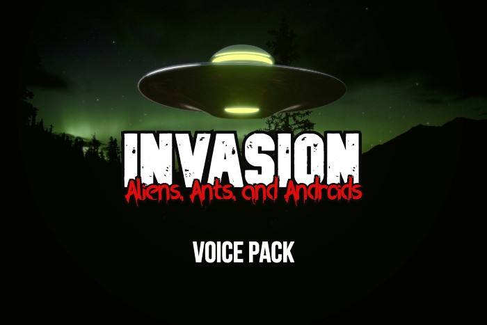INVASION, aliens, ants, and androids voice pack