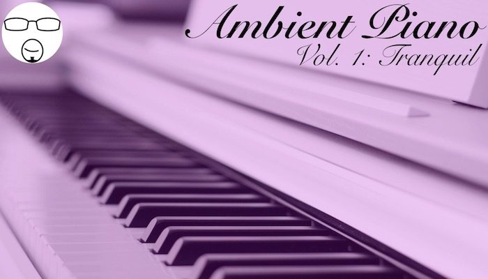 Ambient Piano Vol. 1: Tranquil