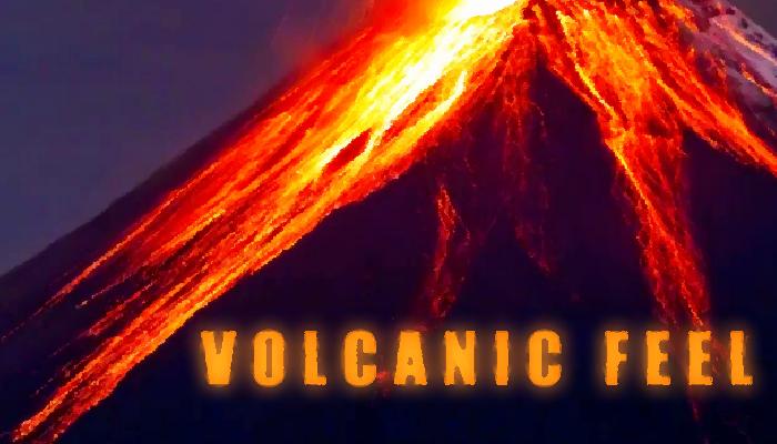 Volcanic Feel