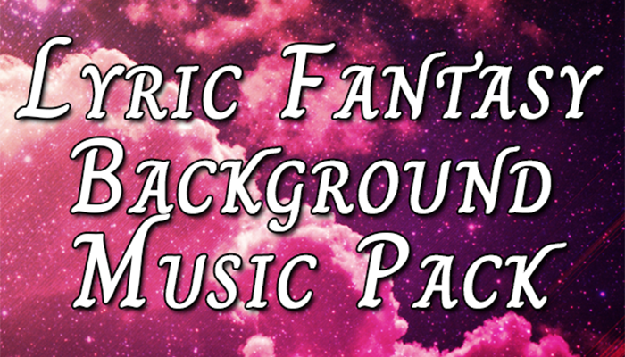Lyric Fantasy Background Music Pack