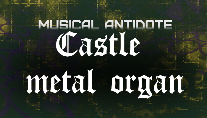 Castle Metal Organ