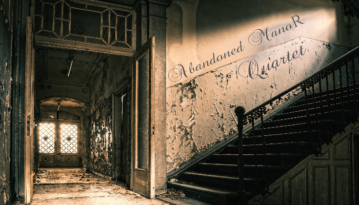 Abandoned Manor Quartet