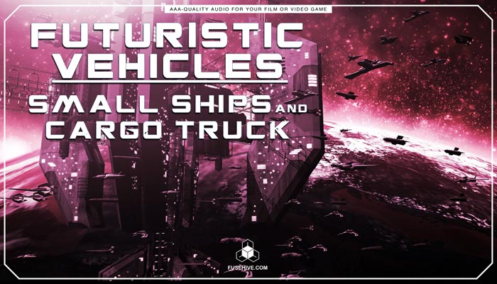 Futuristic Small Space Ships, SciFi Cargo Truck Sound Effects Library – Spaceship Vehicles MINI PACK