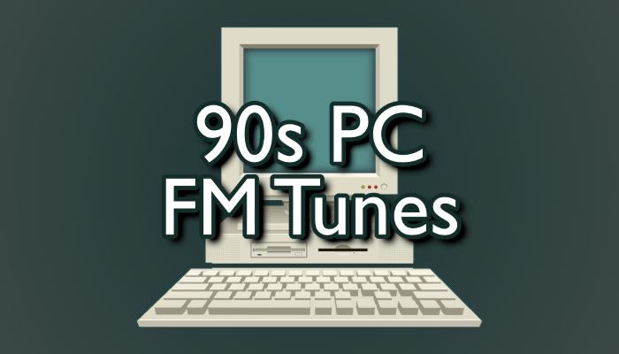 90s PC FM Tunes