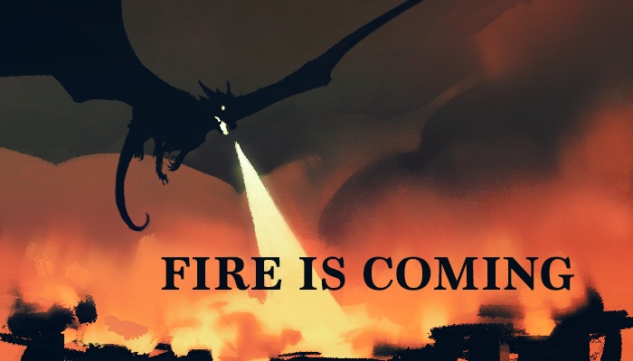Fire Is Coming