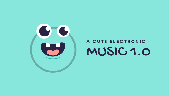 A Cute Electronic Music