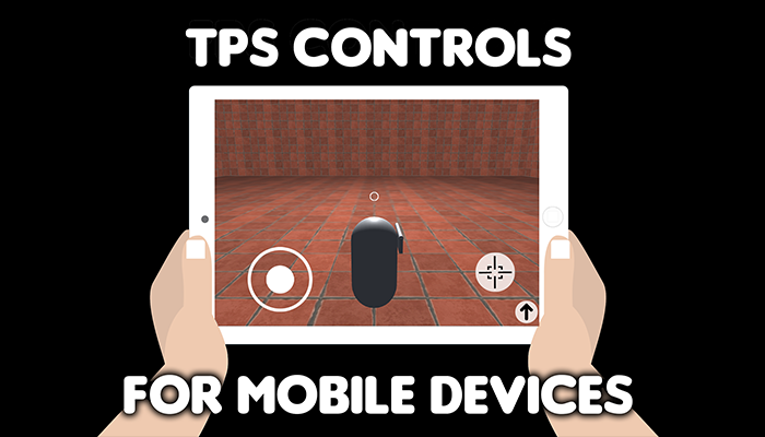 TPS Controls for mobile devices – Easy Third Person Shooter asset for your game