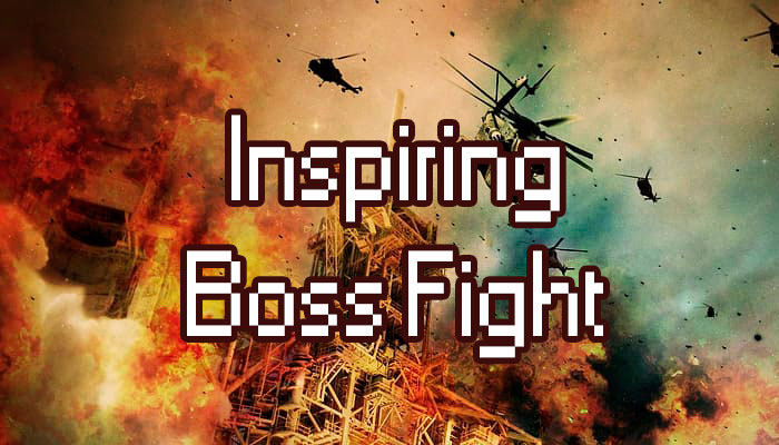 Inspiring Boss Fight