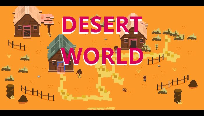 Desert World and Village