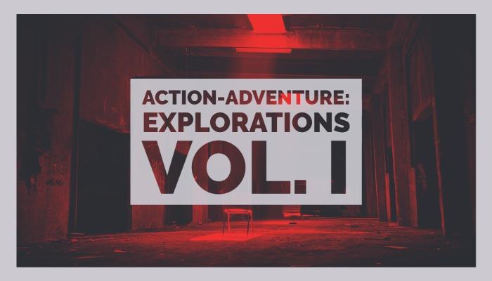 Action-Adventure: Explorations Vol. 1