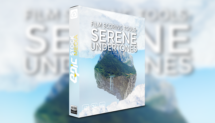 Film Scoring Tools: Serene Underscores