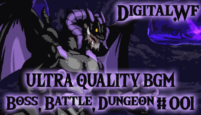 DigitalWF Ultra Quality GAME BGM – Battle, Boss & Dungeon #001