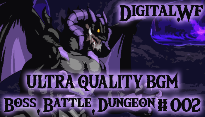 Ultra Quality GAME BGM – Battle, Boss & Dungeon #002