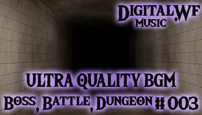 DigitalWF Ultra Quality GAME BGM – Battle, Boss & Dungeon #003