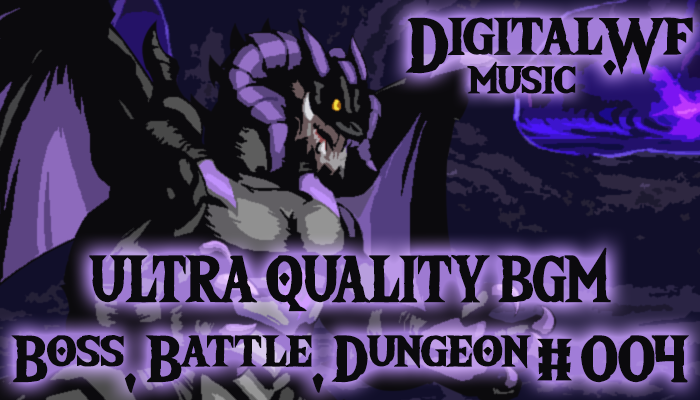 DigitalWF Ultra Quality GAME BGM – Battle, Boss & Dungeon #004