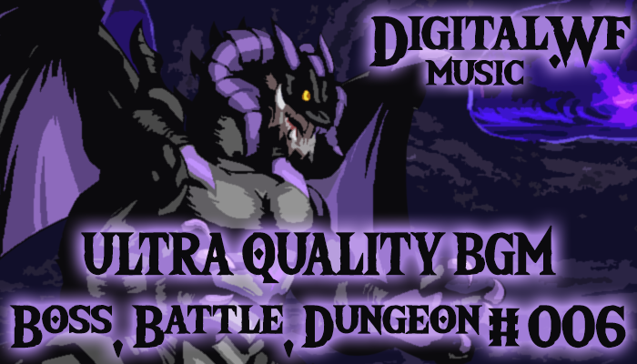 DigitalWF Ultra Quality GAME BGM – Battle, Boss & Dungeon #006