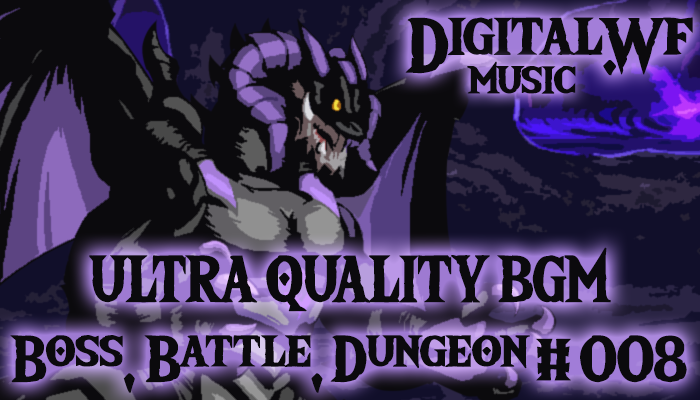 DigitalWF Ultra Quality GAME BGM – Battle, Boss & Dungeon #008