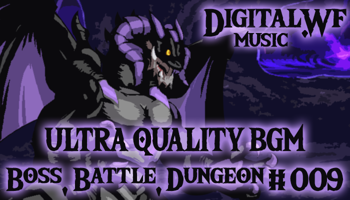 DigitalWF Ultra Quality GAME BGM – Battle, Boss & Dungeon #009