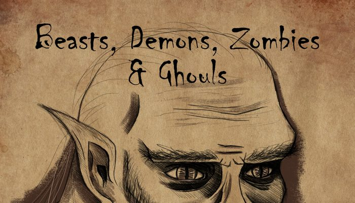 Beasts, Demons, Zombies & Ghouls