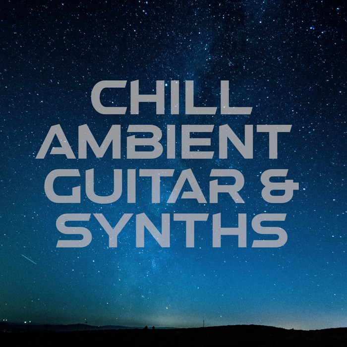 Chill Ambient Guitars and Synths