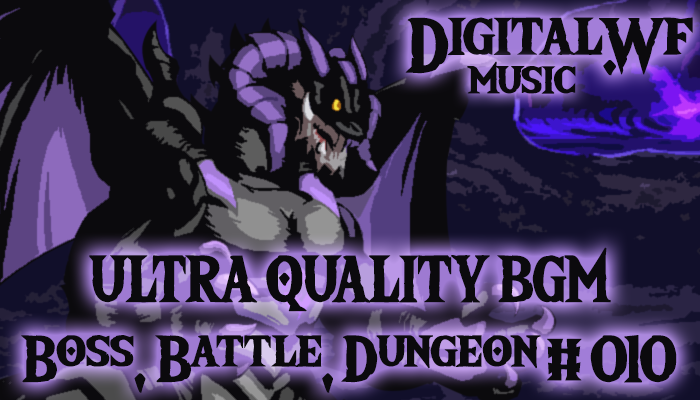 DigitalWF Ultra Quality GAME BGM – Battle, Boss & Dungeon #010