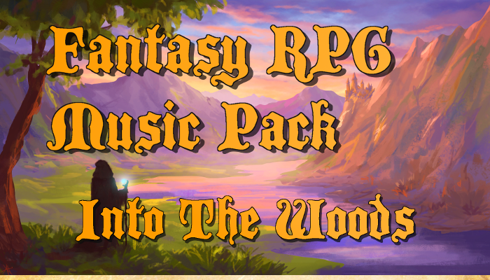 Fantasy RPG Music – Into the Woods