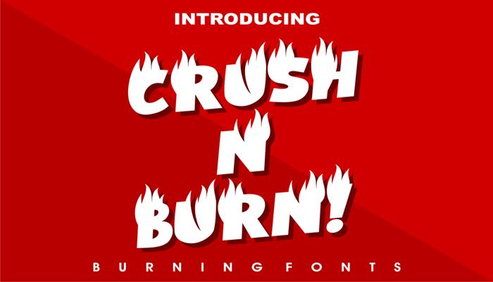 Crush N Burn! – BurningFonts