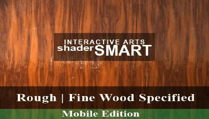 Wood Specified, Shader Smart, Mobile Edition
