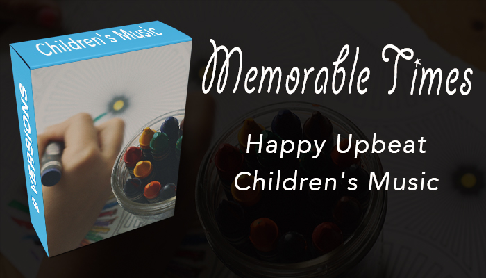 Memorable Times – Happy Upbeat Children's Music