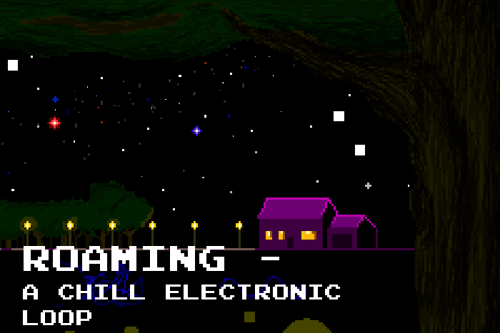 Roaming – A Chill Electronic Loop