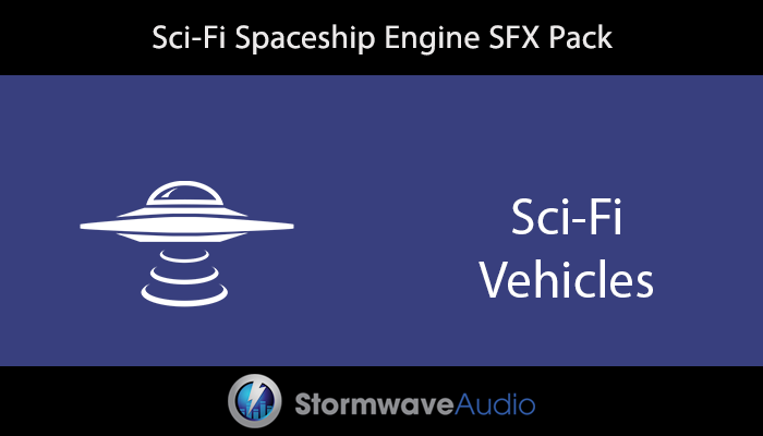 Sci-Fi Spaceship Engine SFX Pack