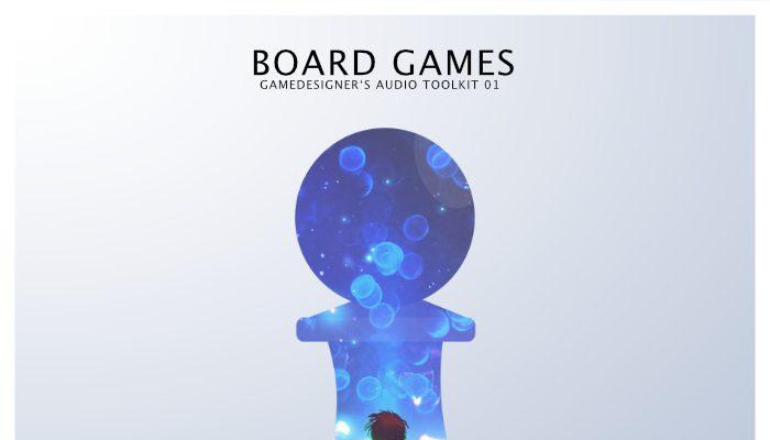 BOARD GAMES – GAMEDESIGNER'S AUDIO TOOLKIT