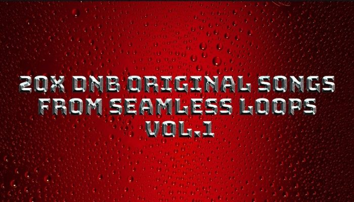 20x DnB Original Songs From Seamless Loops Vol.1