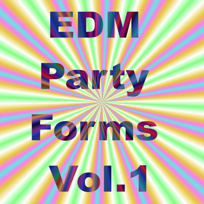 EDM Party Forms Vol.1