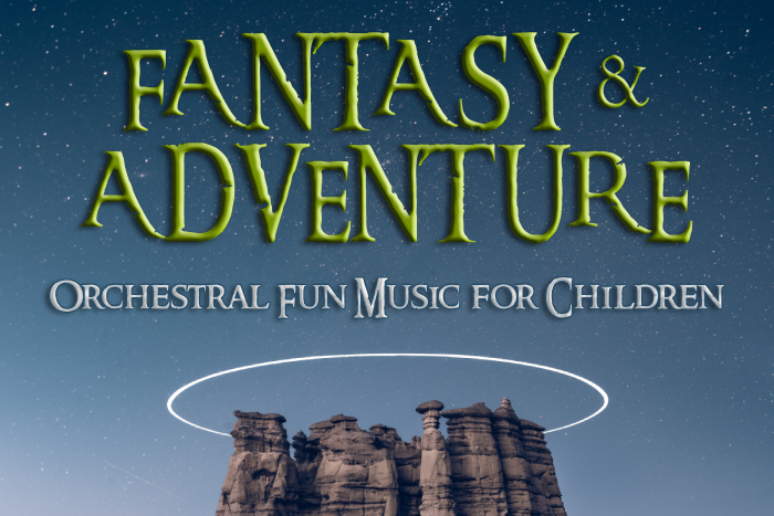 Fantasy & Adventure – Orchestral Fun Music for Children