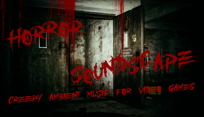 Horror Soundscape – Creepy Ambient Music for Video Games