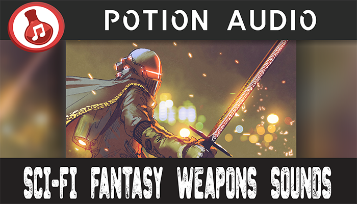 Sci-Fi Fantasy Weapons Sounds