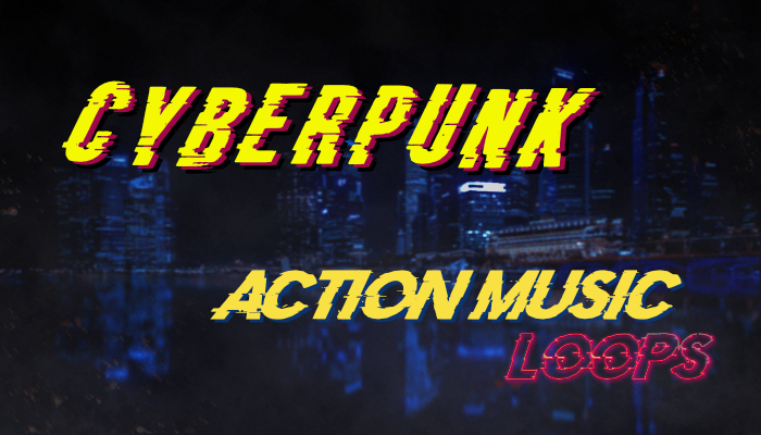 Cyberpunk Action Music Loops