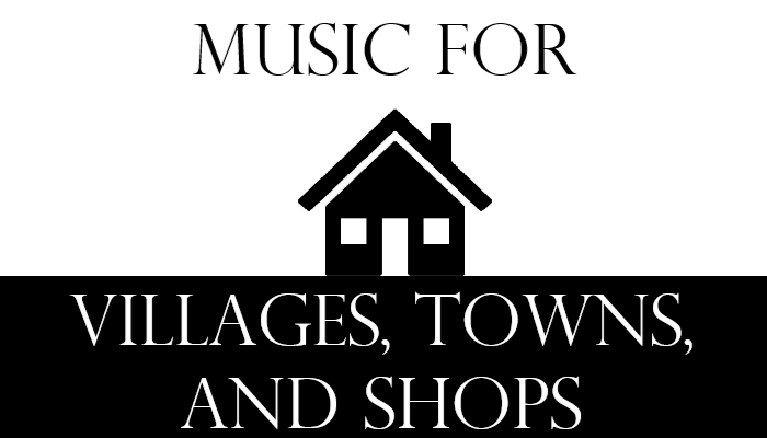 Music for Villages, Towns, and Shops
