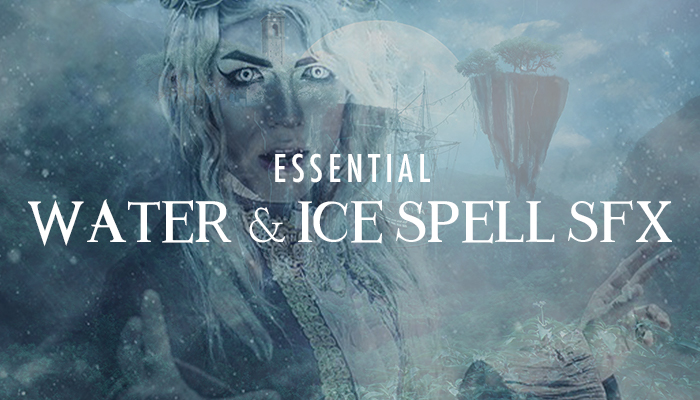 Essential Water & Ice Spell SFX