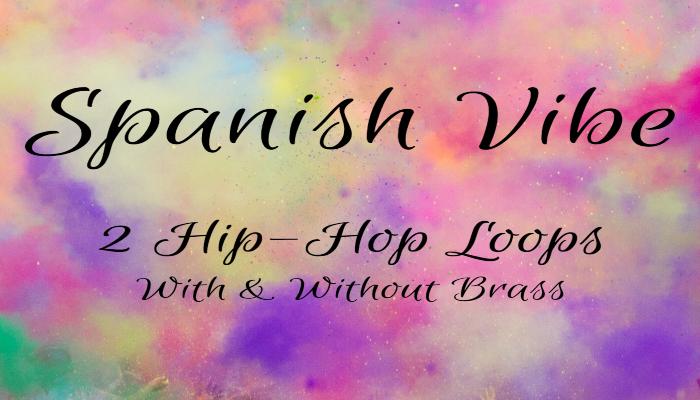 Spanish Vibe – 2 Hip-Hop Loops