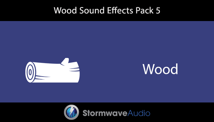 Wood Sound Effects Pack 5