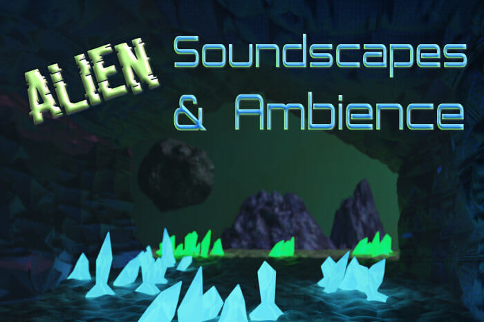 Alien Soundscapes and Ambience