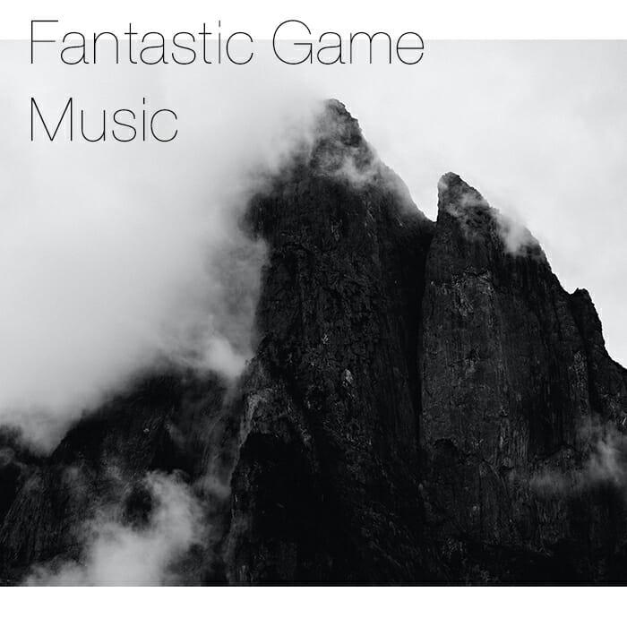 The Epic Fantastic RPG/Adventure Game Music
