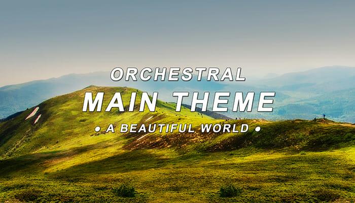 Orchestral Main Theme – A Beautiful World