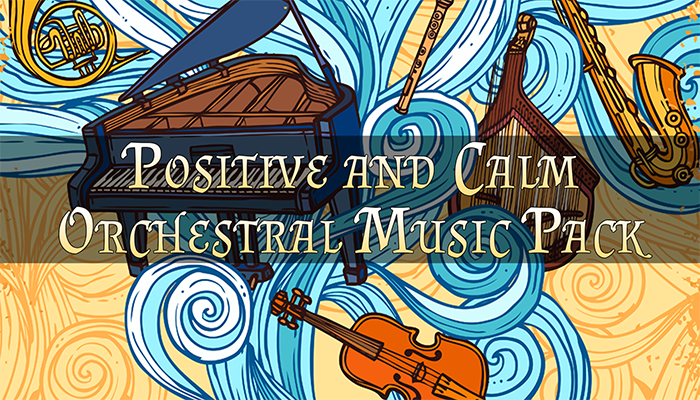 Positive & Calm Orchestral Music Pack