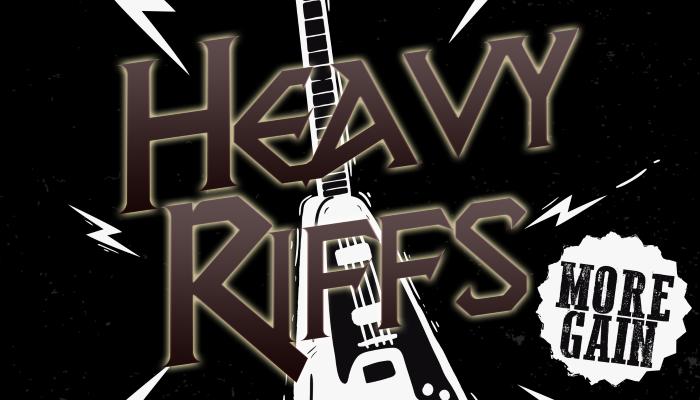 Heavy Riffs – More Gain