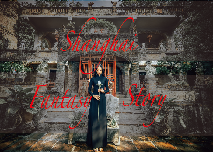 Shanghai Fantasy Story